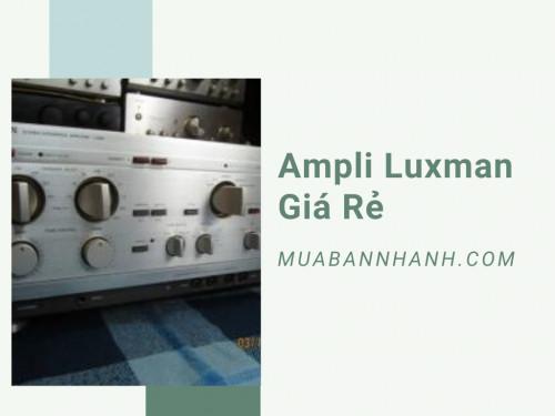 Amply Luxman giá rẻ, 93601, Đỗ Tùng 0909 816 335, Blog MuaBanNhanh, 25/11/2019 12:10:53