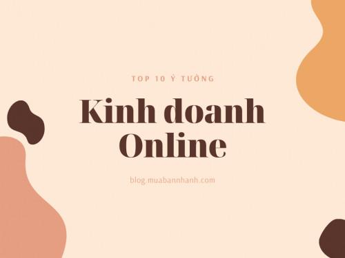 10 ý tưởng kinh doanh online nhỏ mà ít vốn mới nhất, 93969, 0388531021, Blog MuaBanNhanh, 07/02/2020 12:16:50