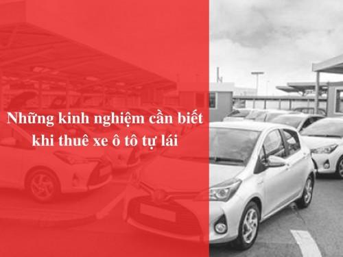 Những kinh nghiệm cần biết khi thuê xe ô tô tự lái, 78699, Nguyễn Văn Đức, Blog MuaBanNhanh, 25/01/2018 10:24:52