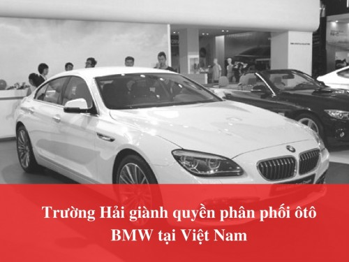 Trường Hải giành quyền phân phối ôtô BMW tại Việt Nam, 78620, Thaco Trường Hải - Thanh Âu, , 19/01/2018 16:07:45