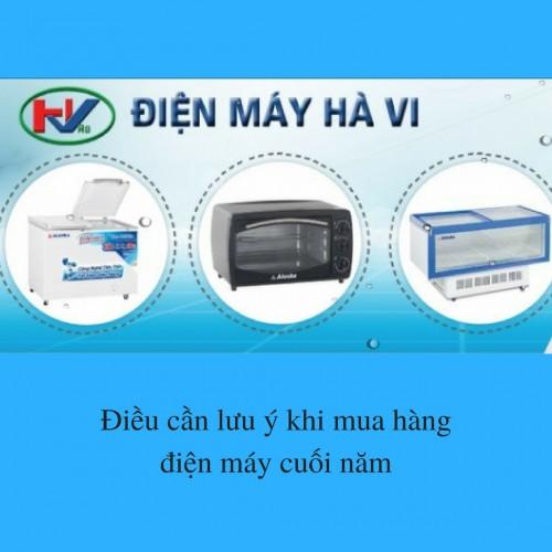 Điều cần lưu ý khi mua hàng điện máy cuối năm, 75946, Điện Máy Hà Vi, Blog MuaBanNhanh, 30/11/2017 11:09:21