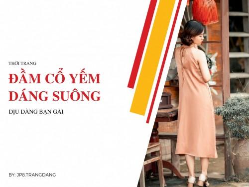 Đầm cổ yếm suông cho bạn gái thêm dịu dàng, 75395, Jp8.Trangdang, Blog MuaBanNhanh, 28/11/2017 16:13:24