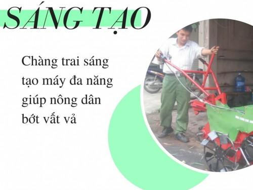 Chàng trai sáng tạo máy đa năng giúp nông dân bớt vất vả, 75403, Nguyễn Thủy, Blog MuaBanNhanh, 28/11/2017 11:58:37