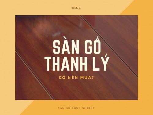 Có nên mua sàn gỗ thanh lý?, 75561, Mr Trọng Janhome, Blog MuaBanNhanh, 04/10/2017 23:48:30