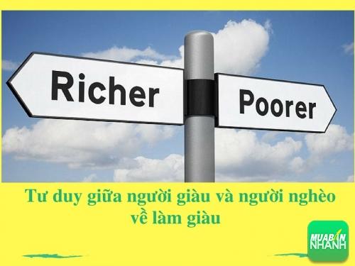 Sự khác biệt tư duy giữa người giàu và người nghèo về làm giàu như thế nào?, 78188, Huyền Nguyễn, Blog MuaBanNhanh, 28/12/2017 12:21:12