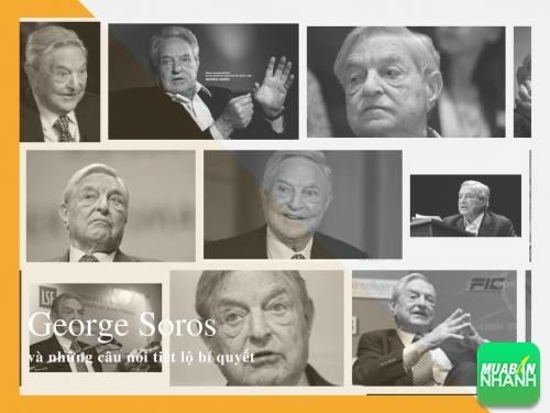 """13 câu nói tiết lộ bí quyết đầu tư của """"thiên tài bán khống"""" George Soros, 78147, Huyền Nguyễn, , 28/12/2017 12:20:37"""