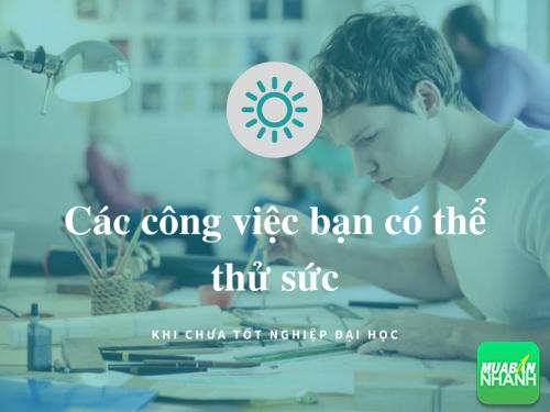 Khám phá những công việc mà bạn có thể thử sức khi chưa tốt nghiệp đại học, 78127, Huyền Nguyễn, , 28/12/2017 12:20:19