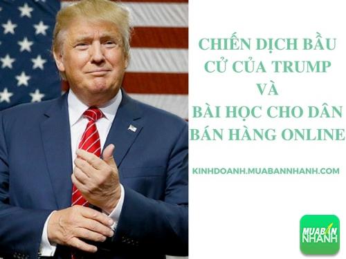 Chiến dịch bầu cử của Trump và bài học cho dân bán hàng online, 78110, Huyền Nguyễn, Blog MuaBanNhanh, 28/12/2017 12:20:05