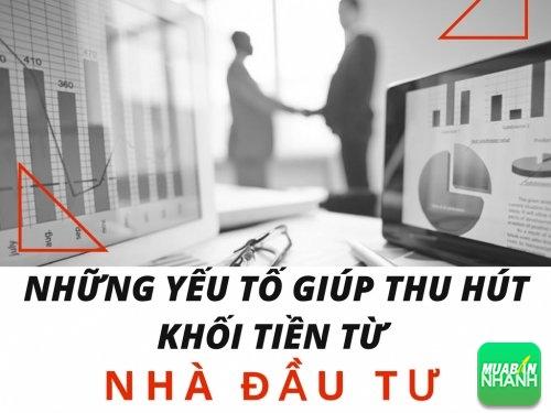 Khám phá ngay những yếu tố giúp bạn thu hút được khối tiền từ nhà đầu tư, 78105, Huyền Nguyễn, Blog MuaBanNhanh, 28/12/2017 12:20:01