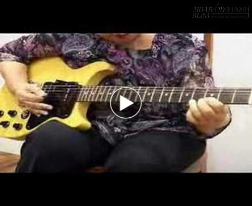 Bà nội tôi chơi ghi ta, 50341, Nguyễn Thu Hương , Blog MuaBanNhanh, 05/09/2015 16:09:15
