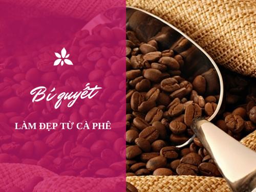 Mẹo hay làm đẹp từ cà phê, 32916, Minh Tâm, Blog MuaBanNhanh, 12/01/2015 17:07:22