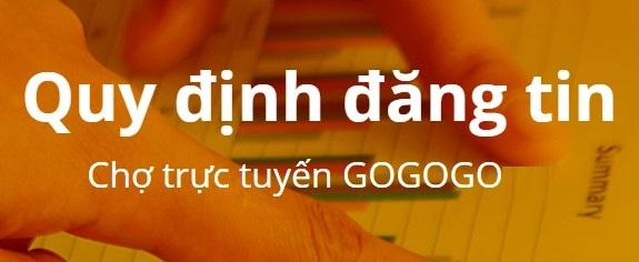 Quy định đăng tin Chợ trực tuyến GOGOGO