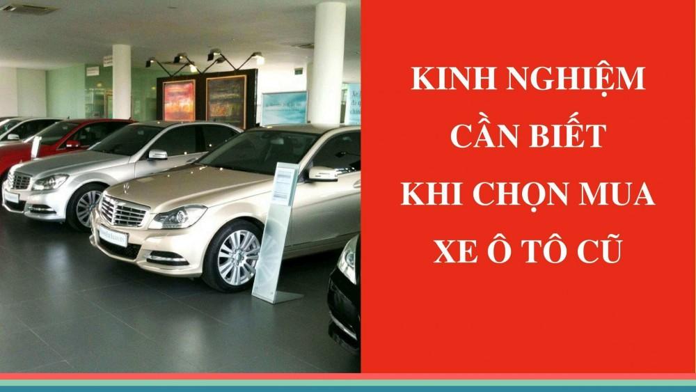 Kinh nghiệm cần biết khi chọn mua xe ô tô cũ