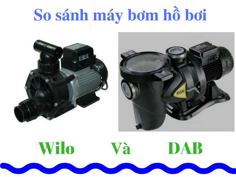 So sánh máy bơm hồ bơi Dab và Wilo