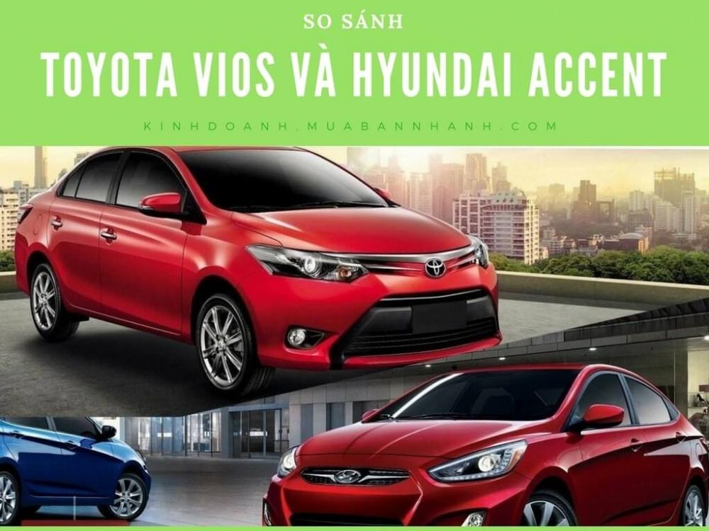 So sánh Toyota Vios và Hyundai Accent