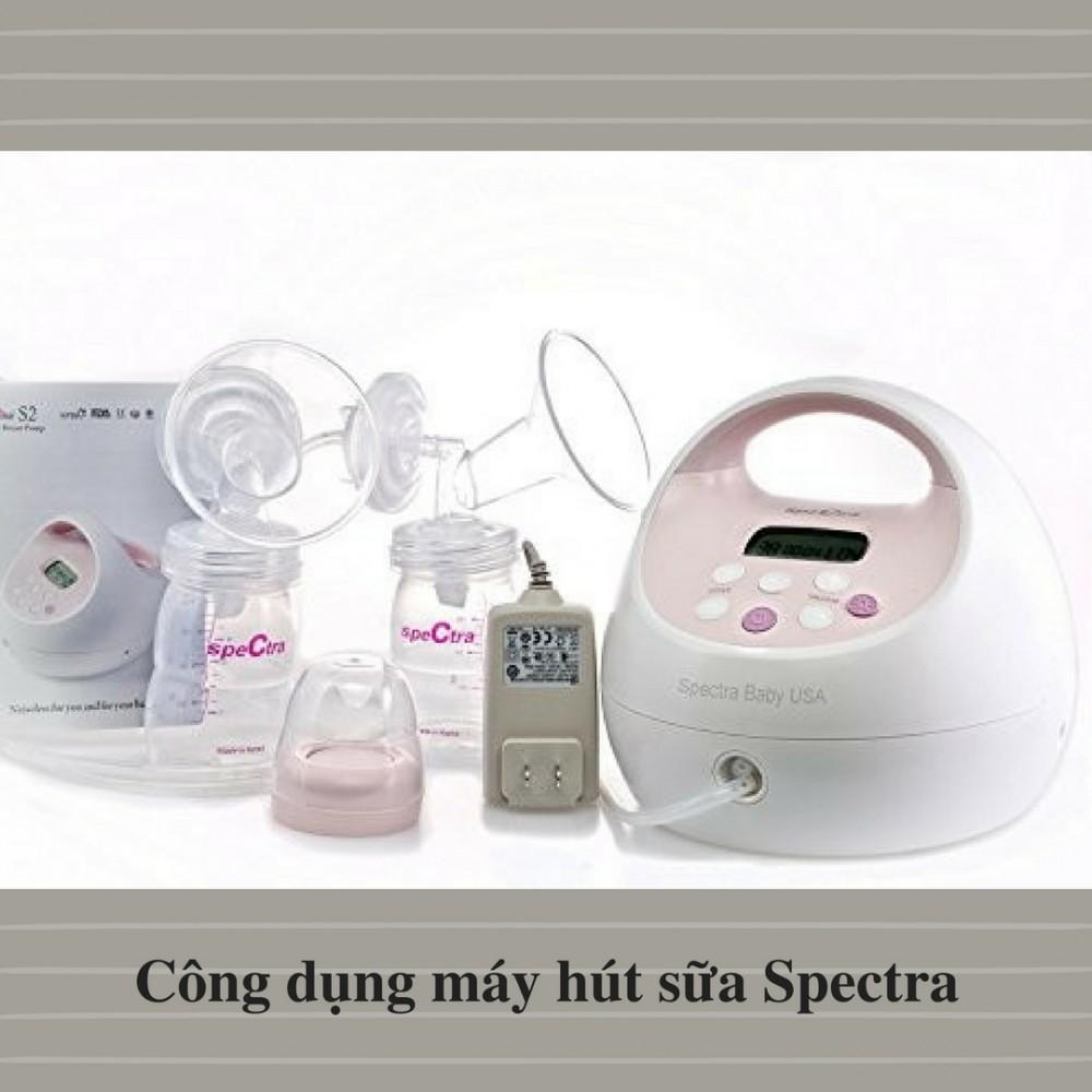 Công dụng máy hút sữa Spectra, một sản phẩm tin dùng cho mẹ và bé