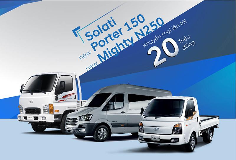 Khuyến mãi 20 triệu đồng cho 3 dòng xe Hyundai Solati, New porter 150, New mighty N250