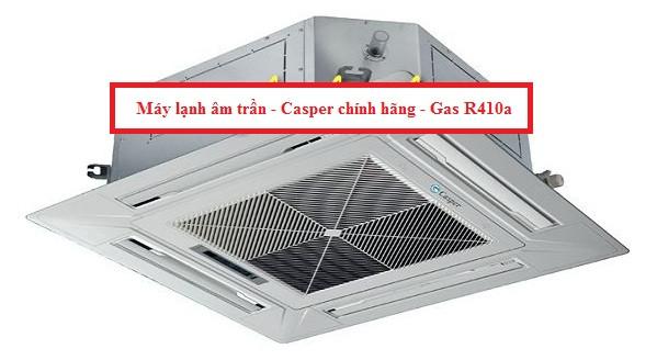Máy lạnh âm trần - Casper chính hãng - Gas R410a