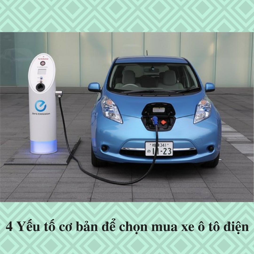 4 Yếu tố cơ bản để chọn mua xe ô tô điện