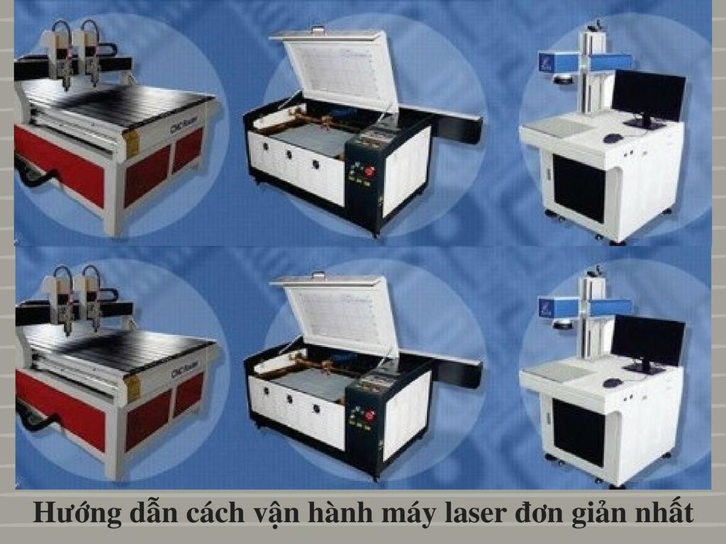 Hướng dẫn cách vận hành máy laser đơn giản nhất
