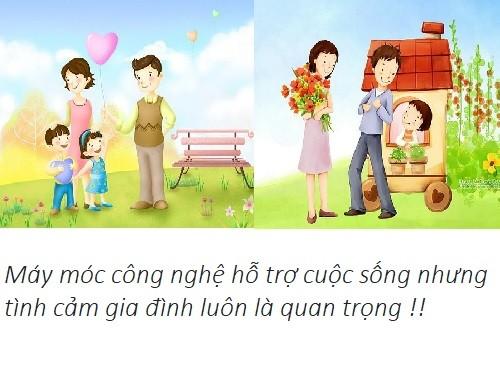Công nghệ hiện đại và tình cảm gia đình !